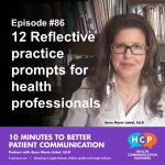 Episode #86 12 Reflective practice prompts for health professionals Rebroadcast