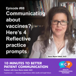 Episode #88 Communicating about vaccines? Here's 4 reflective practice prompts