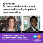 Episode #89 Dr. Jonas Attilus on humility and power in patient communication