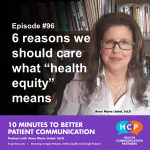 Episode #96 Six reasons we should care what 'health equity' means