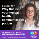 Episode #97 Why this isn't your typical health communication podcast
