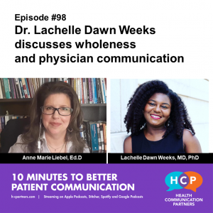 Dr. Lachelle Dawn Weeks discusses wholeness and physician communication