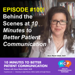 """Episode 100! Behind the scenes at """"10 Minutes to Better Patient Communication"""""""