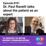 Episode 101 Dr. Paul Ranelli talks about the patient as an expert