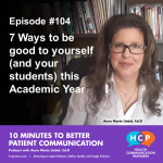 Episode 104 7 Ways to be good to yourself (and your students) this Academic Year