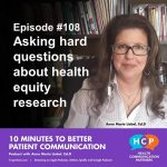 Episode 108 Asking hard questions about health equity research